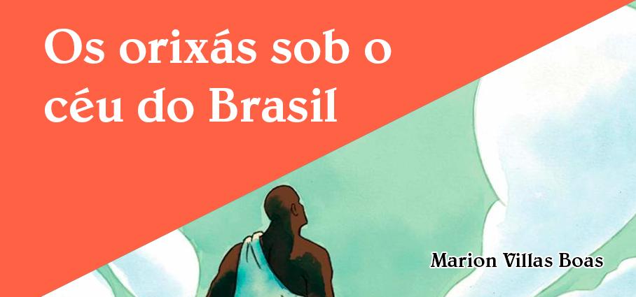 resenha orixas sob o céu do brasil