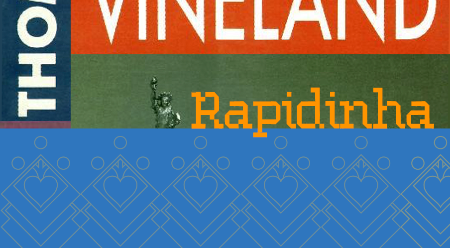 Vineland – Rapidinhas #35