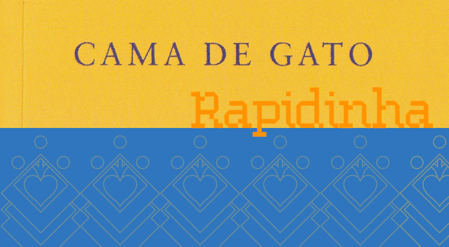 Cama de Gato – Rapidinhas #36